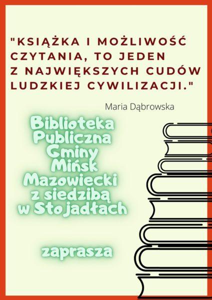 Plakat Książka i możliwość czytania, to jeden z najpiękniejszych cudów ludzkiej cywilizacji. Maria Dąbrowska